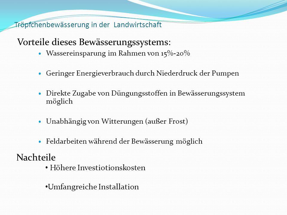 Tröpfchenbewässerung in der Landwirtschaft Vorteile dieses Bewässerungssystems: Wassereinsparung im Rahmen von 15%-20% Geringer Energieverbrauch durch