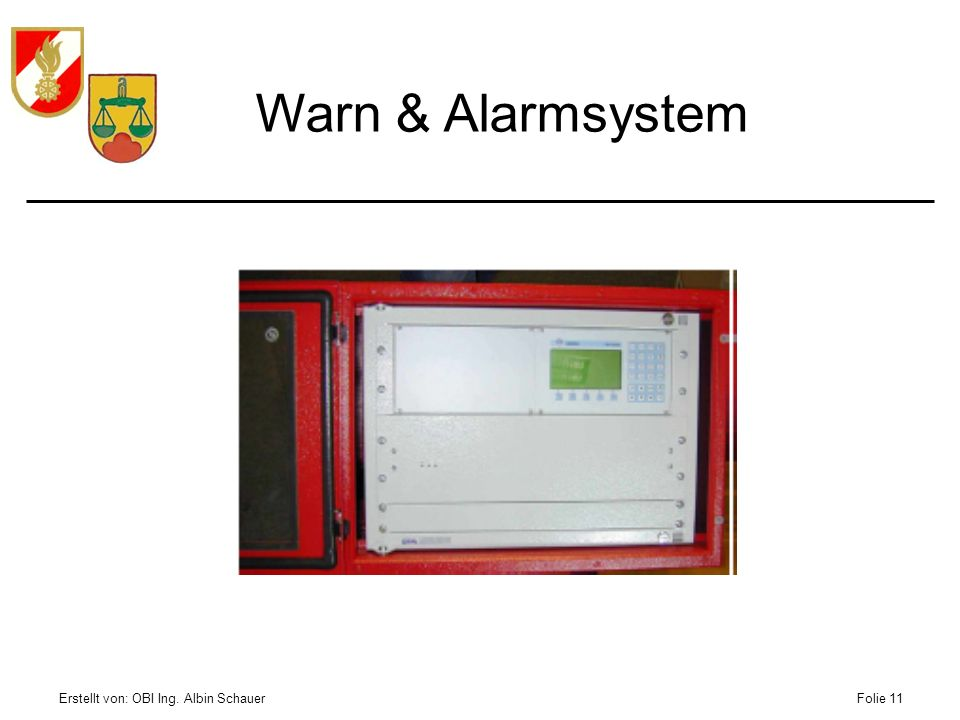 Erstellt von: OBI Ing. Albin SchauerFolie 11 Warn & Alarmsystem