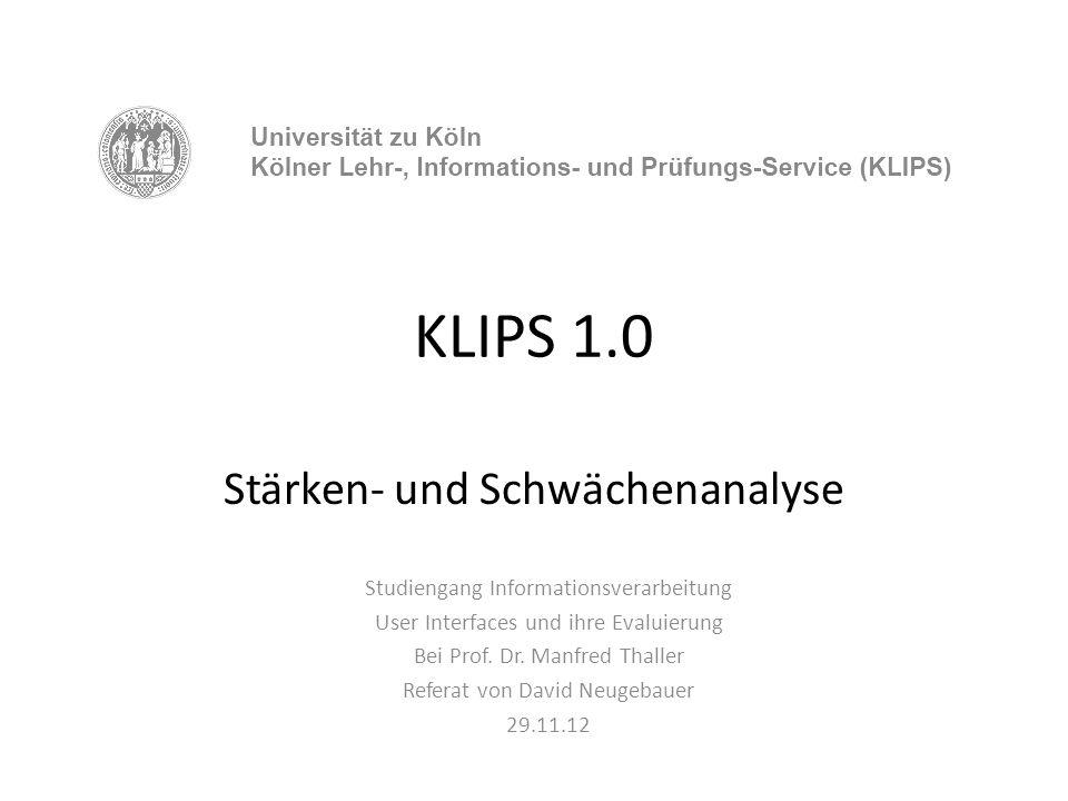 KLIPS 1.0 Stärken- und Schwächenanalyse Studiengang Informationsverarbeitung User Interfaces und ihre Evaluierung Bei Prof. Dr. Manfred Thaller Refera