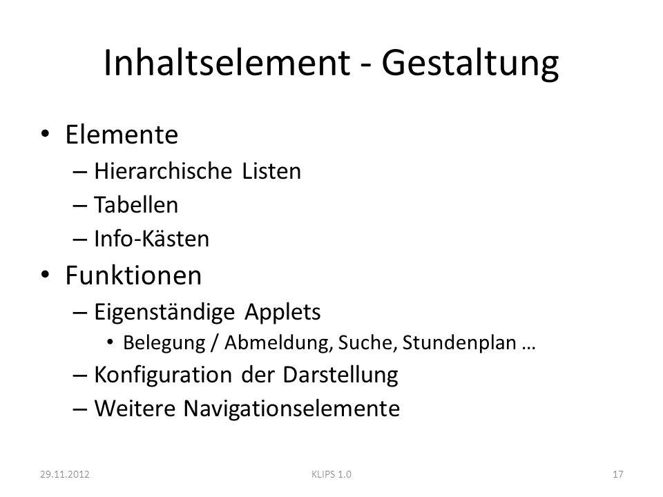 Inhaltselement - Gestaltung Elemente – Hierarchische Listen – Tabellen – Info-Kästen Funktionen – Eigenständige Applets Belegung / Abmeldung, Suche, S