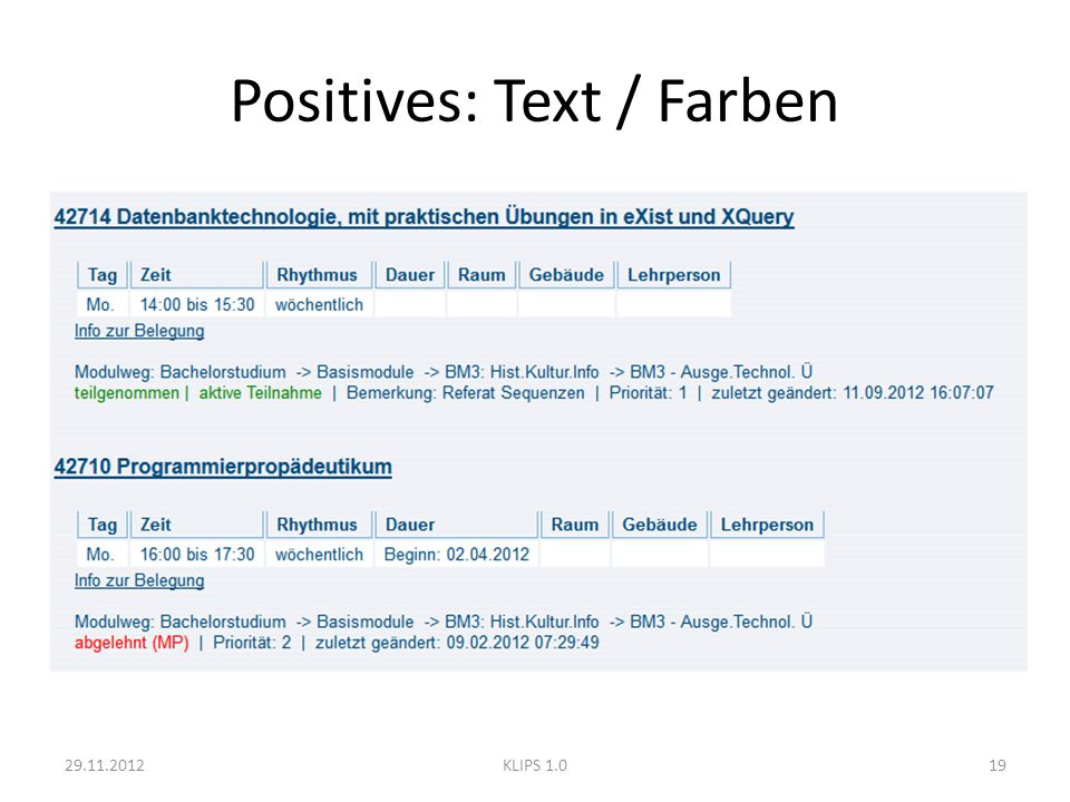Positives: Text / Farben 29.11.201219KLIPS 1.0