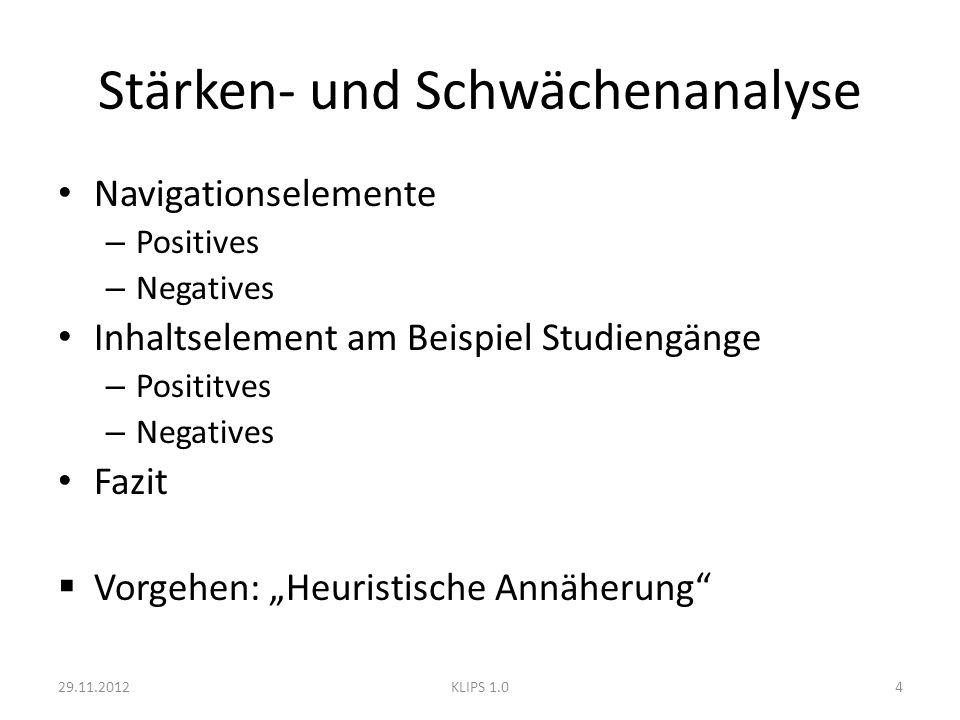 Stärken- und Schwächenanalyse Navigationselemente – Positives – Negatives Inhaltselement am Beispiel Studiengänge – Posititves – Negatives Fazit Vorge
