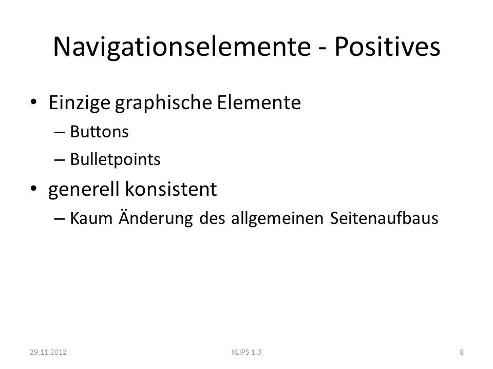 Navigationselemente - Positives Einzige graphische Elemente – Buttons – Bulletpoints generell konsistent – Kaum Änderung des allgemeinen Seitenaufbaus