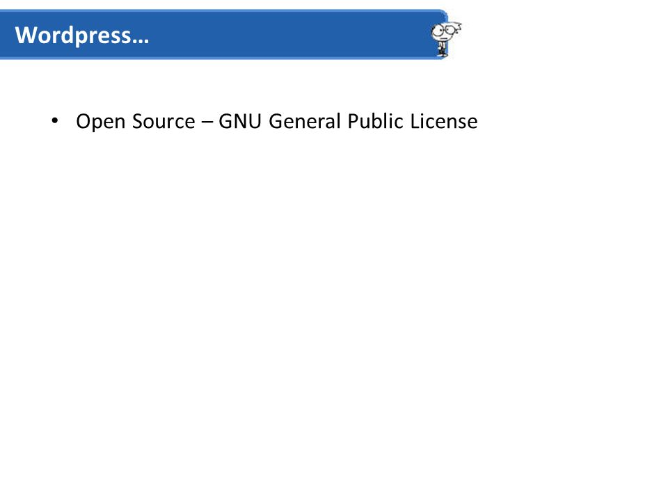 Open Source – GNU General Public License Wordpress…