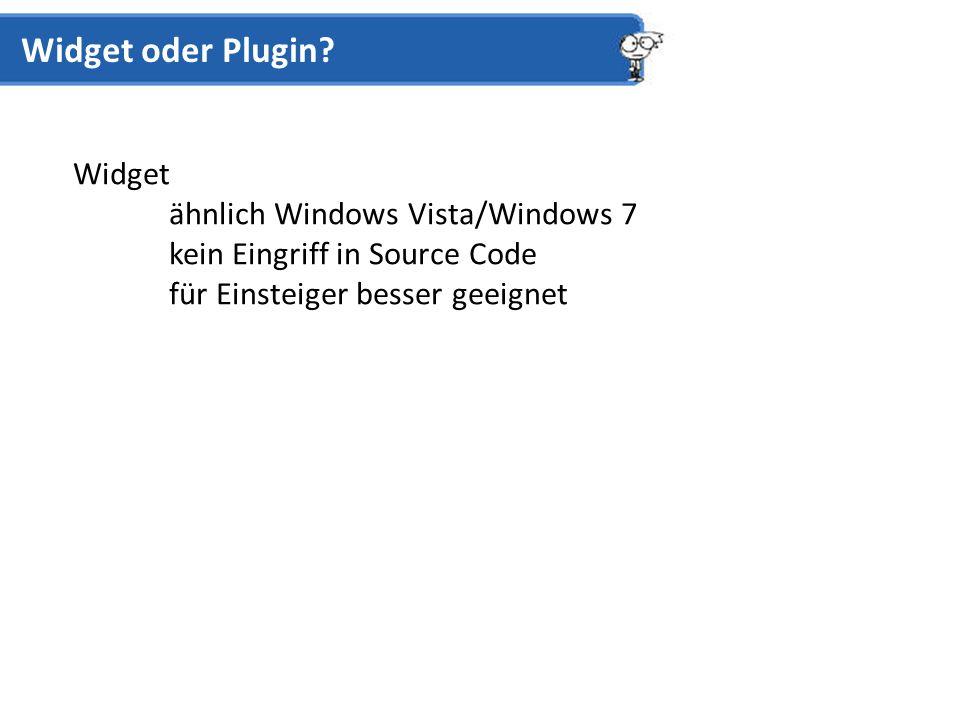 Widget ähnlich Windows Vista/Windows 7 kein Eingriff in Source Code für Einsteiger besser geeignet Widget oder Plugin?