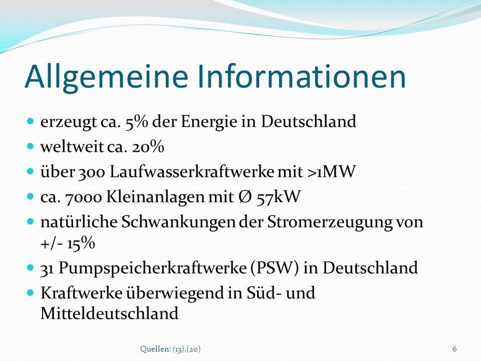 PSW Geesthacht 3,6mio m³ Wasser im Oberbecken Elbe als Unterbecken 3 Leitungen a 612m und 3,8m Durchmesser 3 Francis Turbinen (je 40 MW und 66m³/s) Höhenunterschied von ca.