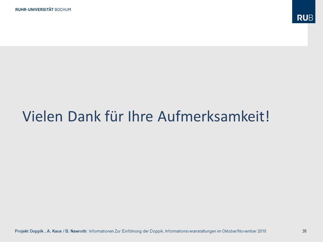 38 Projekt Doppik, A. Kaus / B. Nawroth| Informationen Zur Einführung der Doppik, Informationsveranstaltungen im Oktober/November 2010 Vielen Dank für