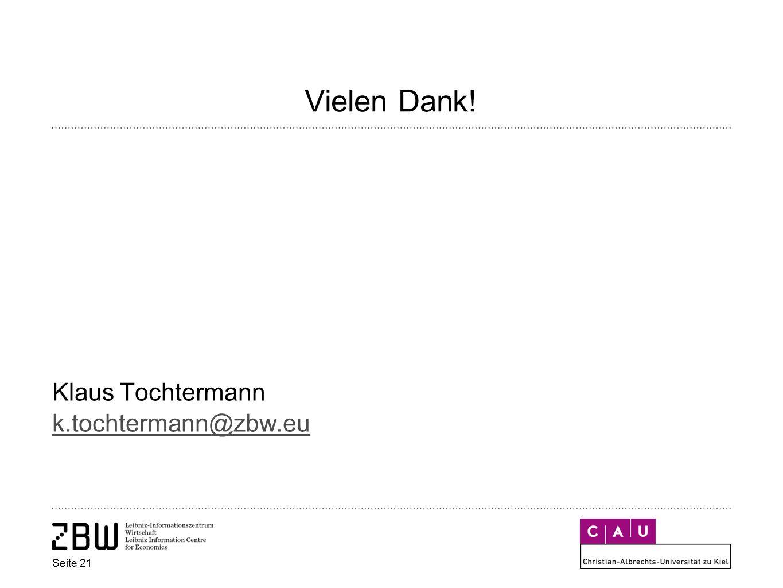 Vielen Dank! Klaus Tochtermann k.tochtermann@zbw.eu k.tochtermann@zbw.eu Seite 21