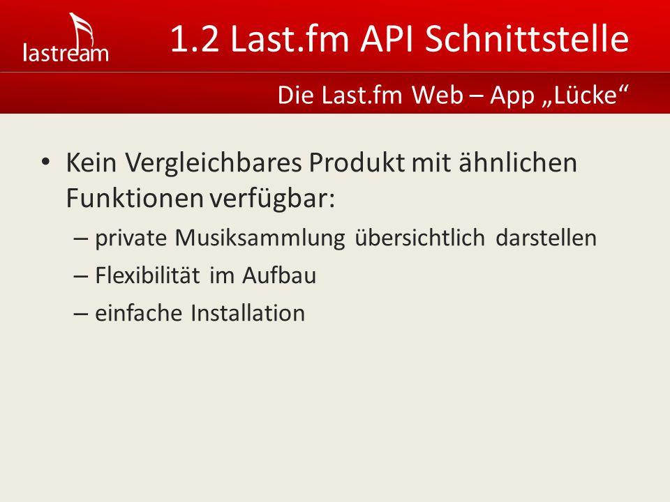 1.3 Last.fm API Schnittstelle Die Lösung