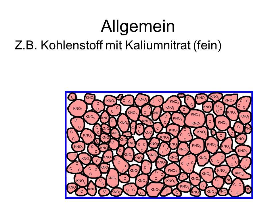 Allgemein Z.B. Kohlenstoff mit Kaliumnitrat (fein)