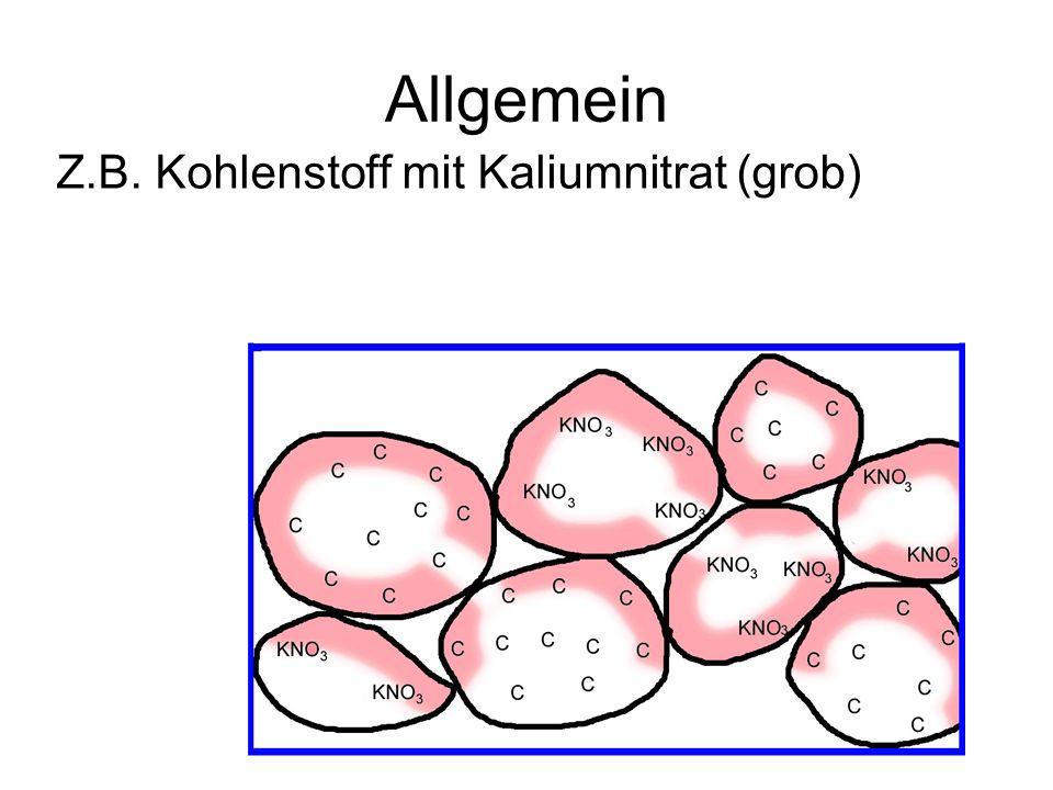 Allgemein Z.B. Kohlenstoff mit Kaliumnitrat (grob)