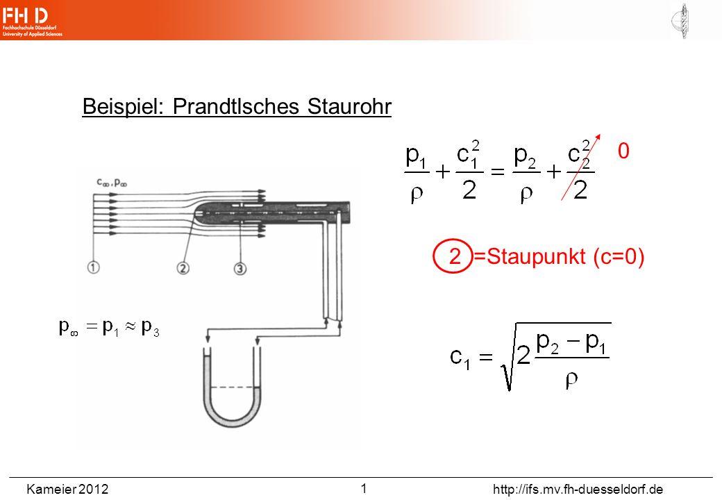 Kameier 2012 http://ifs.mv.fh-duesseldorf.de Beispiel: Prandtlsches Staurohr 0 2 =Staupunkt (c=0) 1