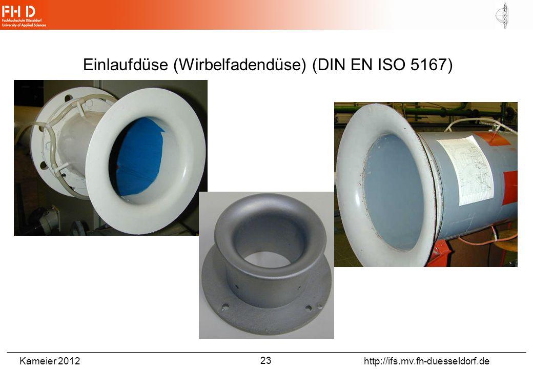 Kameier 2012 http://ifs.mv.fh-duesseldorf.de Einlaufdüse (Wirbelfadendüse) (DIN EN ISO 5167) 23