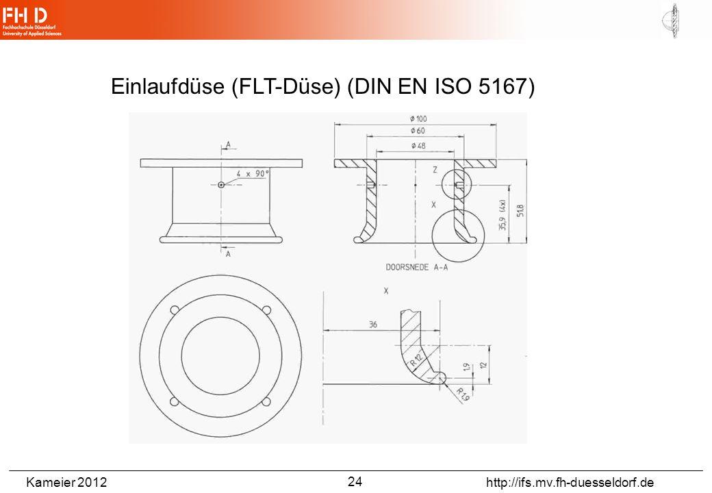 Kameier 2012 http://ifs.mv.fh-duesseldorf.de Einlaufdüse (FLT-Düse) (DIN EN ISO 5167) 24