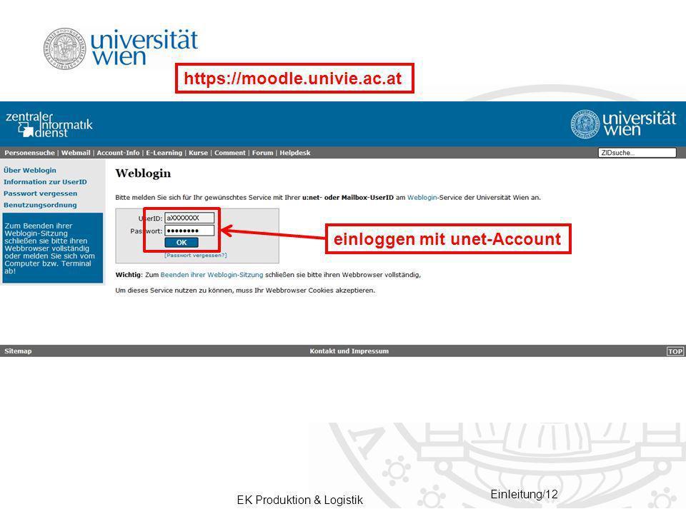 EK Produktion & Logistik Einleitung/12 https://moodle.univie.ac.at einloggen mit unet-Account