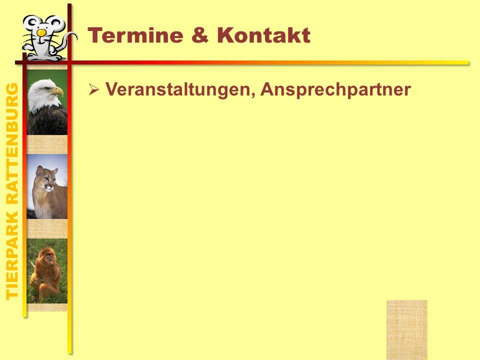 TIERPARK RATTENBURG Termine & Kontakt Veranstaltungen, Ansprechpartner