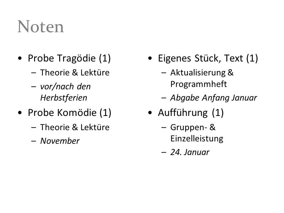 Noten Probe Tragödie (1) –Theorie & Lektüre –vor/nach den Herbstferien Probe Komödie (1) –Theorie & Lektüre –November Eigenes Stück, Text (1) –Aktuali