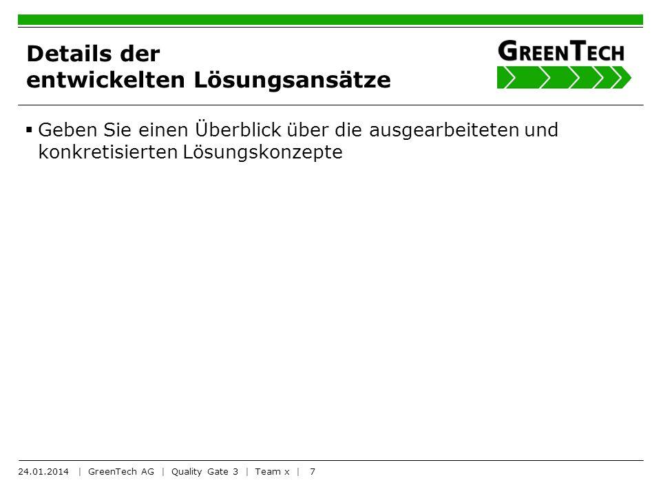 7 Details der entwickelten Lösungsansätze Geben Sie einen Überblick über die ausgearbeiteten und konkretisierten Lösungskonzepte 24.01.2014 | GreenTec