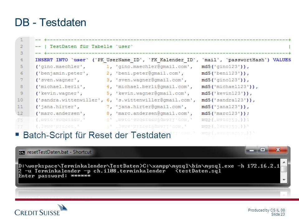 Produced by CS IL 08 Slide 23 DB - Testdaten Batch-Script für Reset der Testdaten