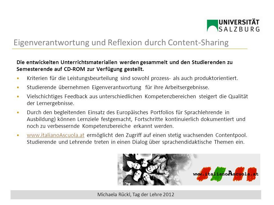 Wieden7 Tag der Lehre 2012 Eigenverantwortung und Reflexion durch Content-Sharing Die entwickelten Unterrichtsmaterialien werden gesammelt und den Studierenden zu Semesterende auf CD-ROM zur Verfügung gestellt.