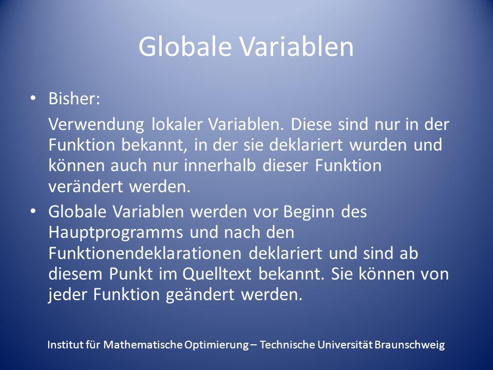 Globale Variablen Bisher: Verwendung lokaler Variablen.