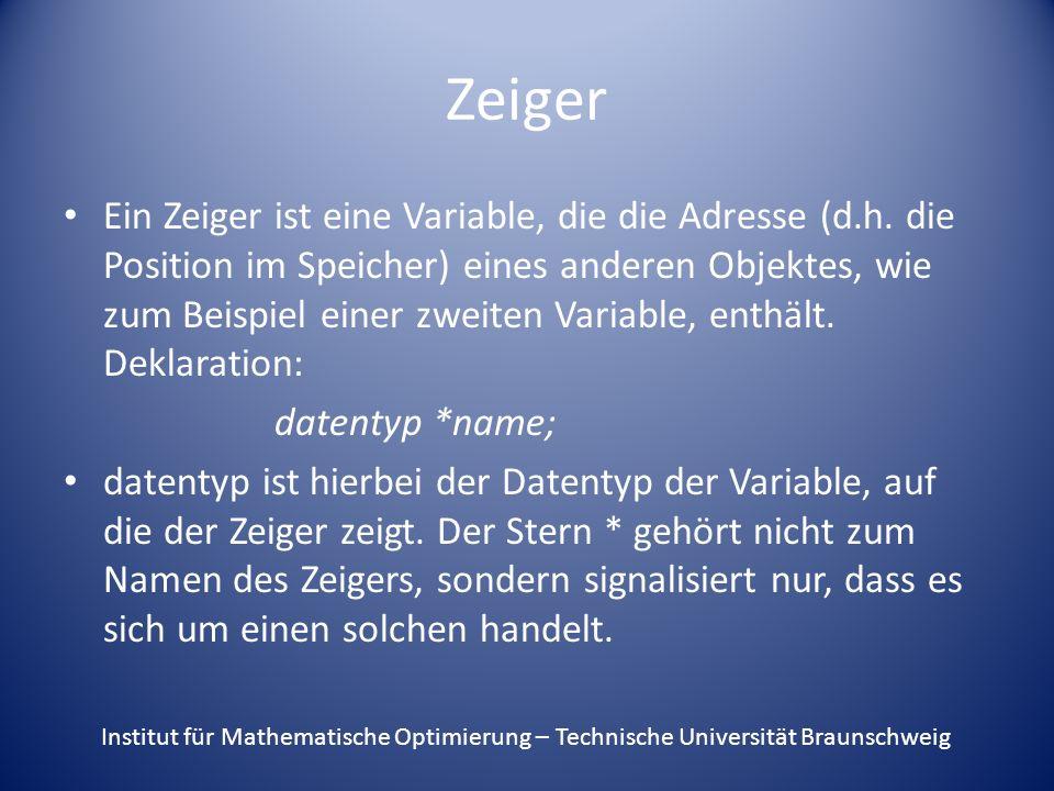 Zeiger Ein Zeiger ist eine Variable, die die Adresse (d.h.
