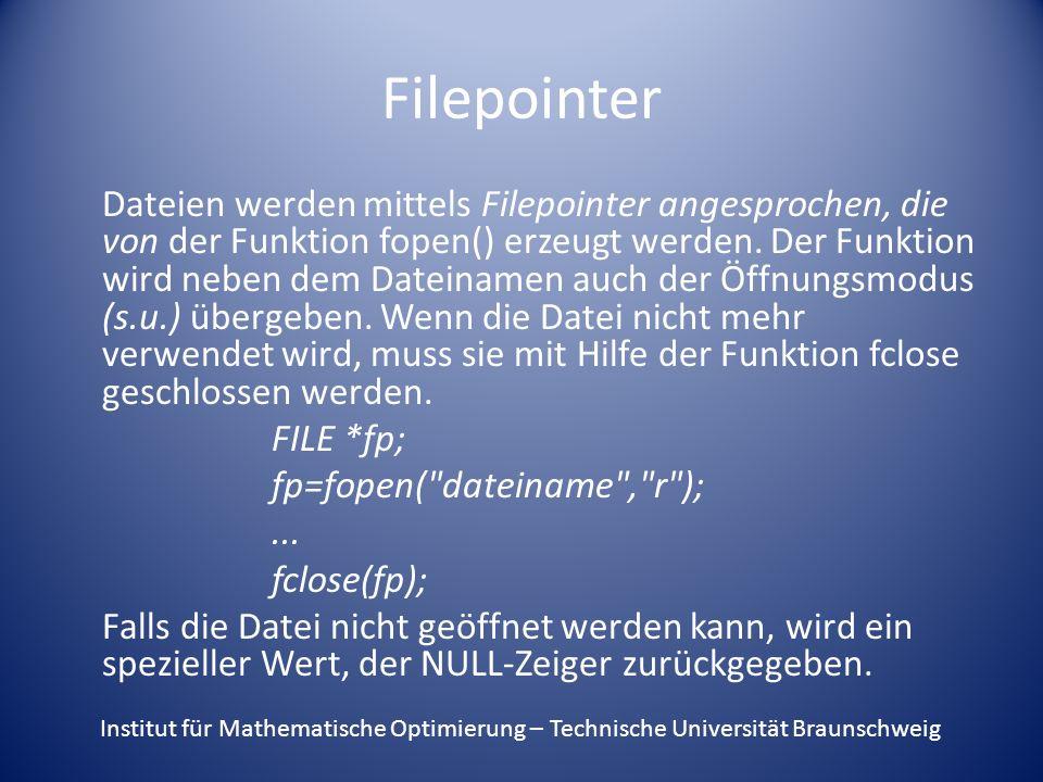 Filepointer Dateien werden mittels Filepointer angesprochen, die von der Funktion fopen() erzeugt werden.