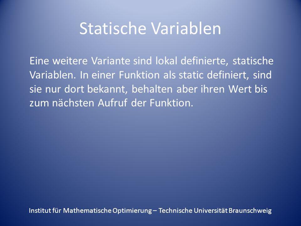 Statische Variablen Eine weitere Variante sind lokal definierte, statische Variablen.