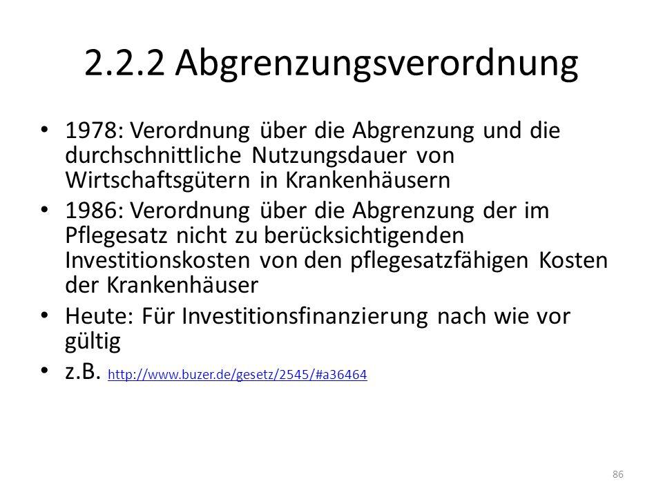 2.2.2 Abgrenzungsverordnung 1978: Verordnung über die Abgrenzung und die durchschnittliche Nutzungsdauer von Wirtschaftsgütern in Krankenhäusern 1986: