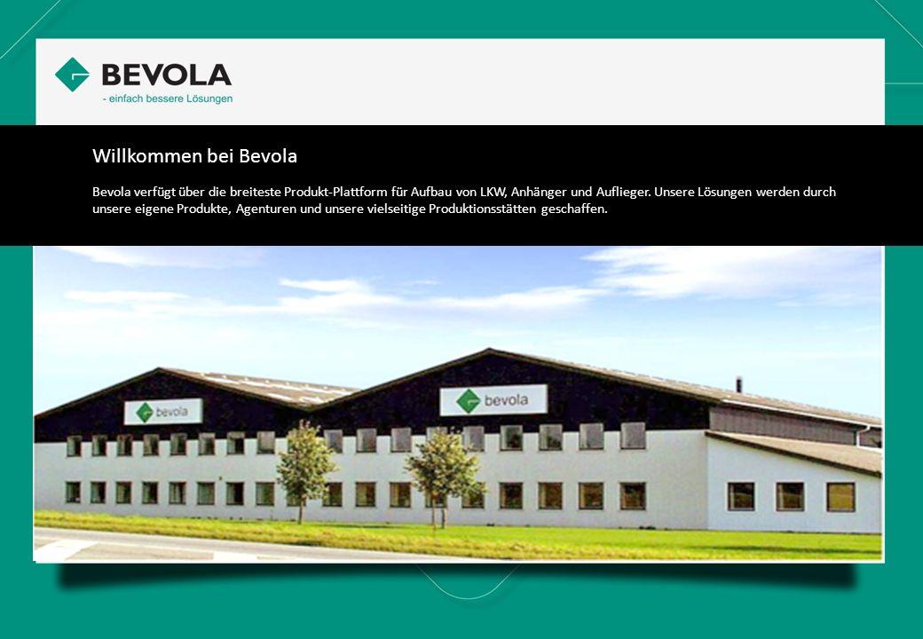 Willkommen bei Bevola Bevola verfügt über die breiteste Produkt-Plattform für Aufbau von LKW, Anhänger und Auflieger. Unsere Lösungen werden durch uns