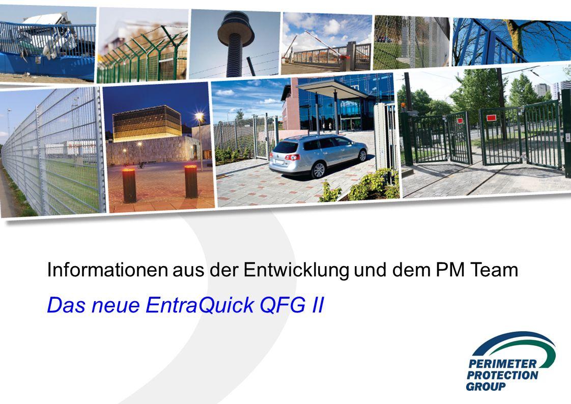 Informationen aus der Entwicklung und dem PM Team Das neue EntraQuick QFG II