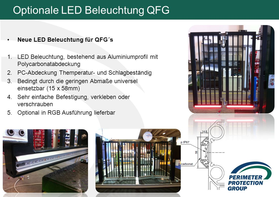 Optionale LED Beleuchtung QFG Neue LED Beleuchtung für QFG´s 1.LED Beleuchtung, bestehend aus Aluminiumprofil mit Polycarbonatabdeckung 2.PC-Abdeckung