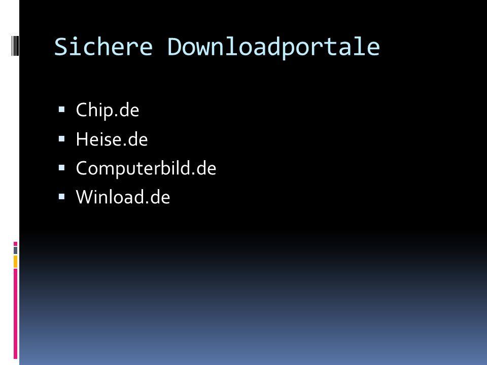 Sichere Downloadportale Chip.de Heise.de Computerbild.de Winload.de
