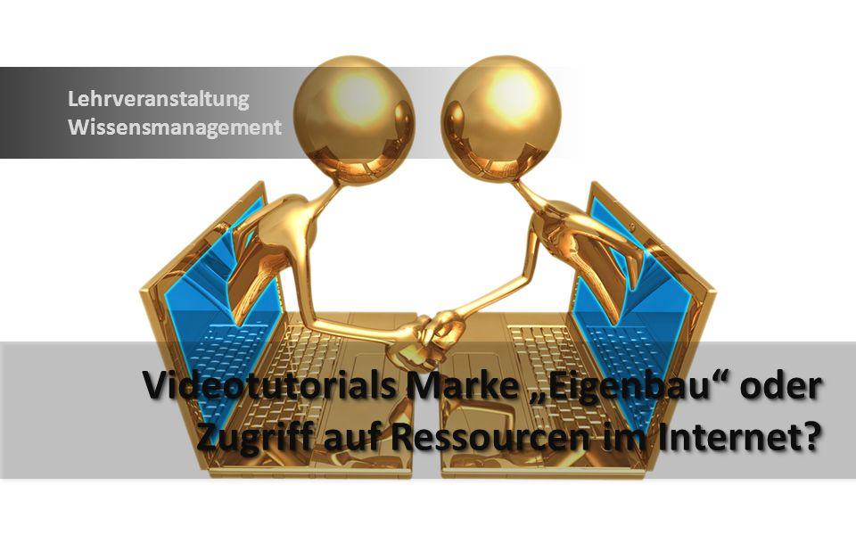Videotutorials Marke Eigenbau oder Zugriff auf Ressourcen im Internet.