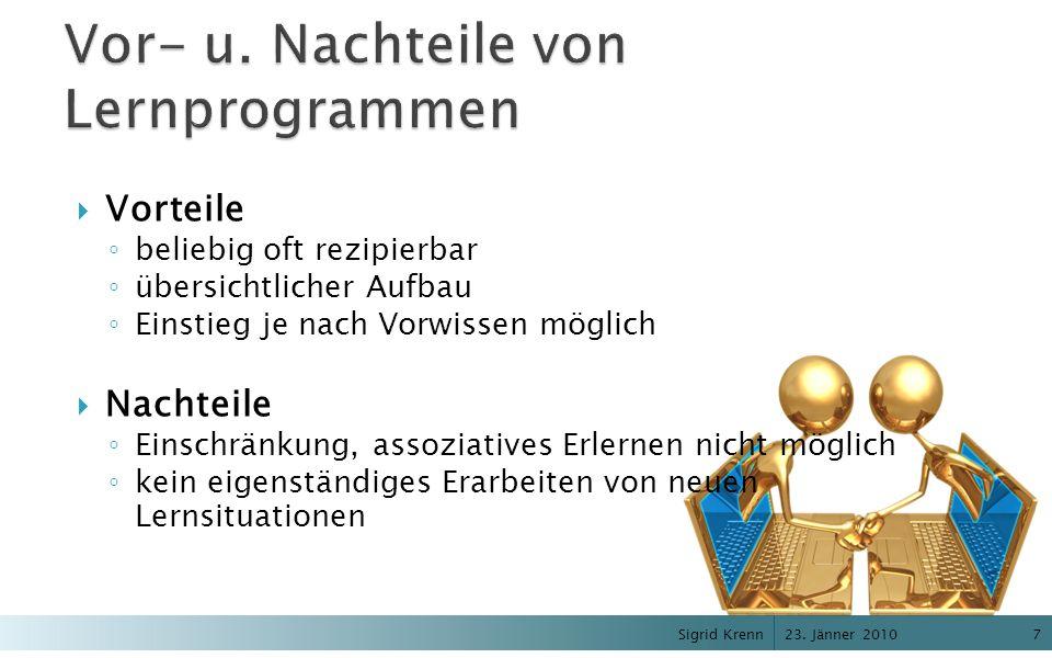 23. Jänner 2010 Sigrid Krenn7 Vorteile beliebig oft rezipierbar übersichtlicher Aufbau Einstieg je nach Vorwissen möglich Nachteile Einschränkung, ass