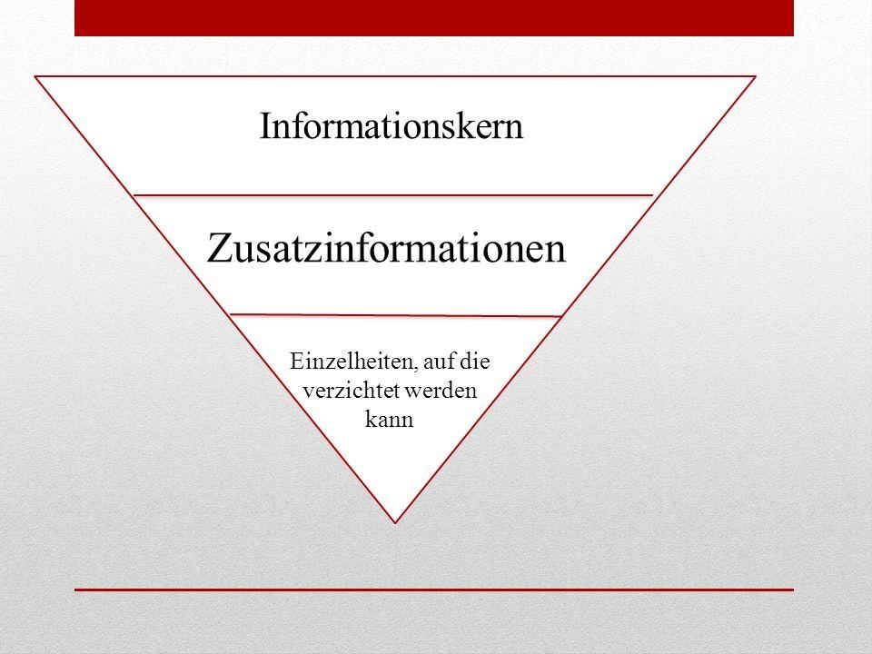 Informationskern Zusatzinformationen Einzelheiten, auf die verzichtet werden kann