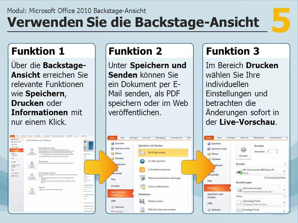 5 Funktion 1 Über die Backstage- Ansicht erreichen Sie relevante Funktionen wie Speichern, Drucken oder Informationen mit nur einem Klick.