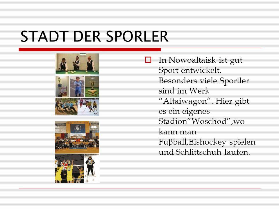 STADT DER SPORLER In Nowoaltaisk ist gut Sport entwickelt.