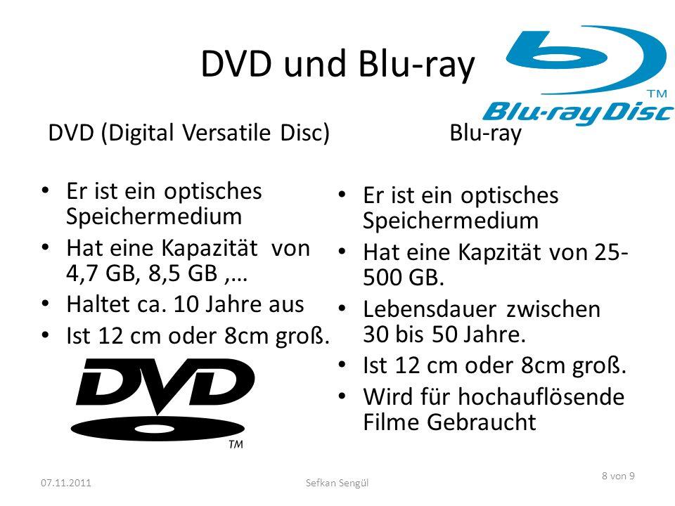 DVD und Blu-ray DVD (Digital Versatile Disc) Er ist ein optisches Speichermedium Hat eine Kapazität von 4,7 GB, 8,5 GB,… Haltet ca. 10 Jahre aus Ist 1