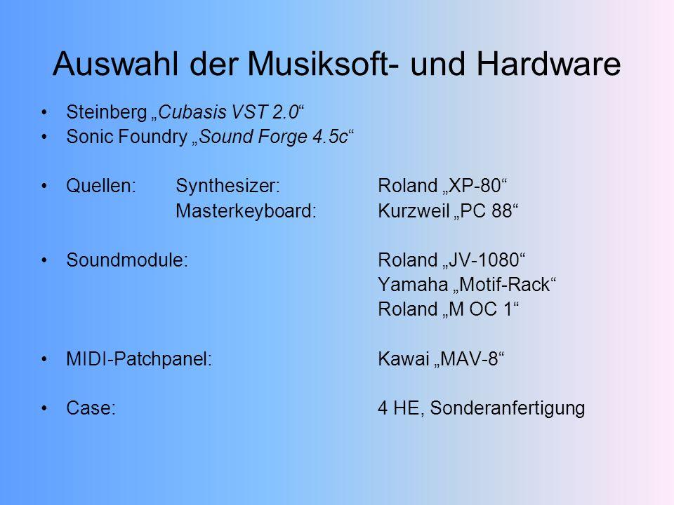 Auswahl der Musiksoft- und Hardware Steinberg Cubasis VST 2.0 Sonic Foundry Sound Forge 4.5c Quellen:Synthesizer:Roland XP-80 Masterkeyboard:Kurzweil PC 88 Soundmodule:Roland JV-1080 Yamaha Motif-Rack Roland M OC 1 MIDI-Patchpanel:Kawai MAV-8 Case:4 HE, Sonderanfertigung