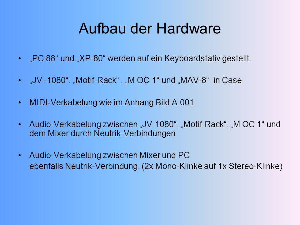 Aufbau der Hardware Dynacord Mixer Soundkarte Input M OC 1 XP-80PC 88 MAV-8 Motif-Rack JV-1080 M OC 1