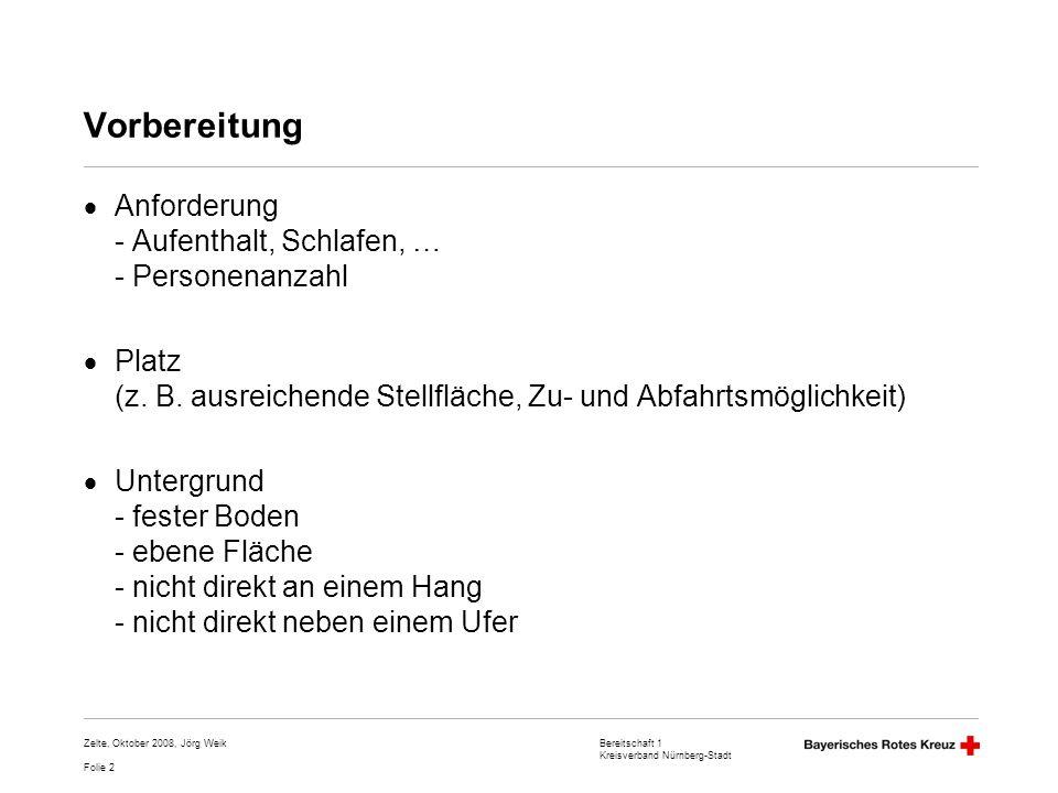 Bereitschaft 1 Kreisverband Nürnberg-Stadt Folie 3 Zelte, Oktober 2008, Jörg Weik Zeltauswahl (Zelttypen) TypSG 20SG 30SG 300SG 50SG 500 Länge5,00 m6,00 m 10,00 m Breite4,74 m5,64 m5,90 m5,64 m5,90 m Firsthöhe2,50 m2,70 m2,85 m2,70 m2,85 m Fläche23,7 m²33,8 m²35,4 m²56,4 m²59,0 m² Gewicht71 kg90 kg96 kg131 kg136 kg Felder23355