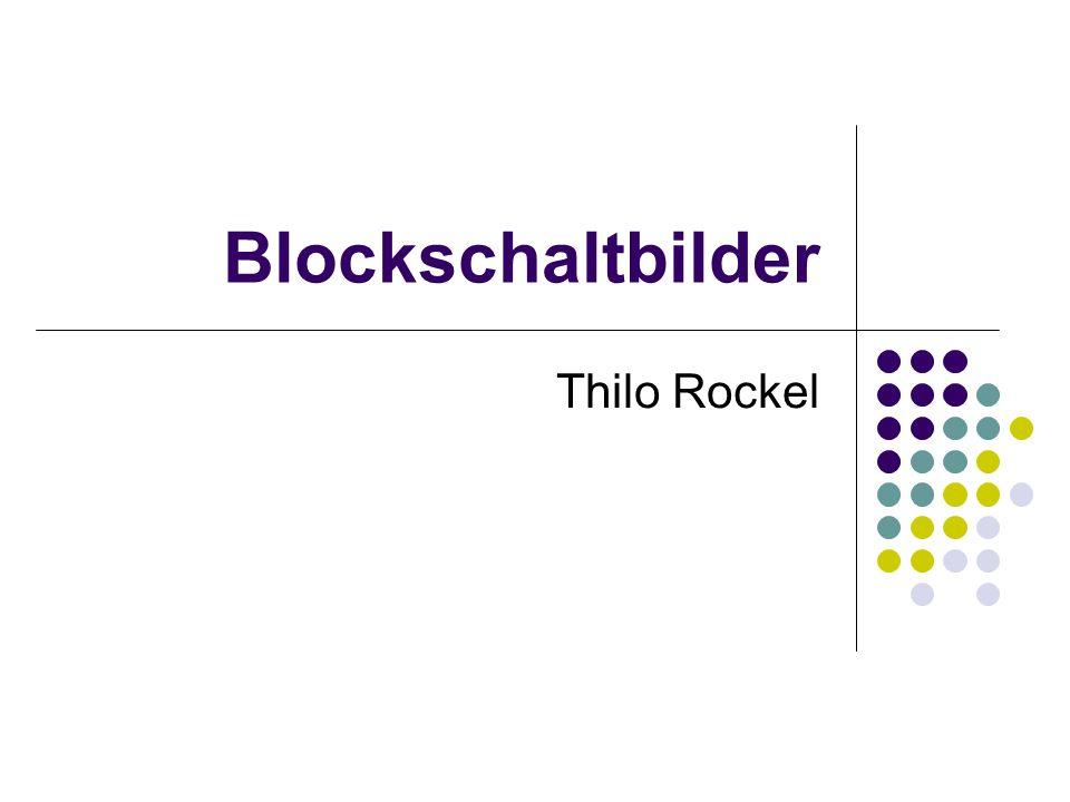 Ablauf 1.Was sind Blockschaltbilder.2.Wo werden Blockschaltbilder verwendet.