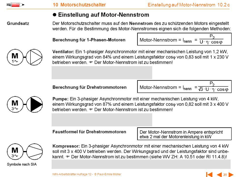 NIN-Arbeitsblätter Auflage 12 - © Paul-Emile Müller 20 10 Motorschutzschalter Einstellung auf Motor-Nennstrom 10.2 c