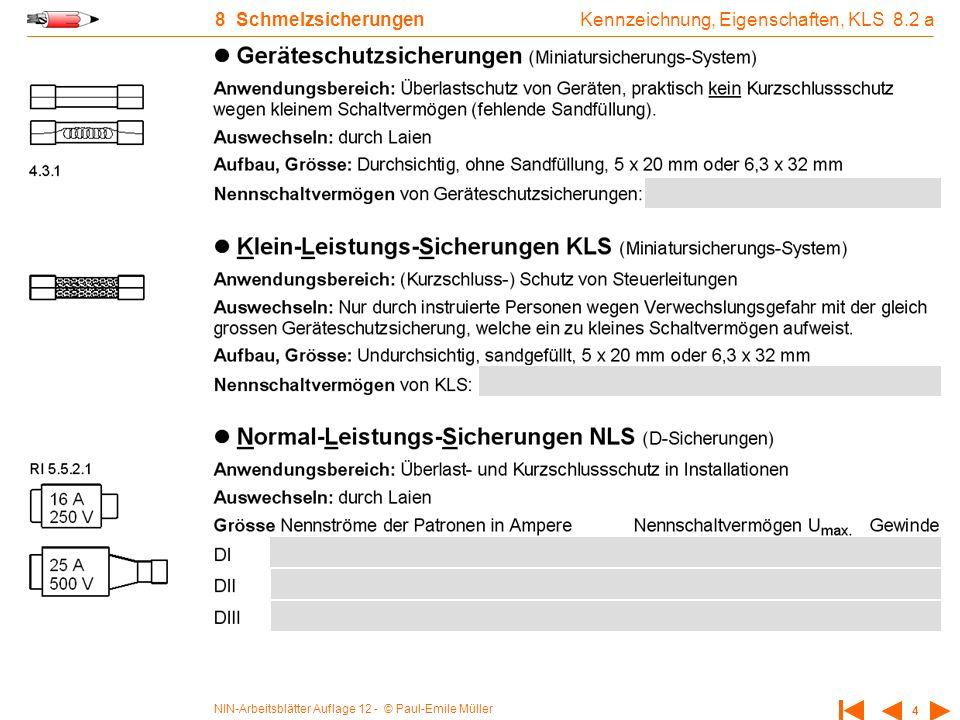 NIN-Arbeitsblätter Auflage 12 - © Paul-Emile Müller 5 8 Schmelzsicherungen Geräteschutzsicherungen, NLS 8.2 b