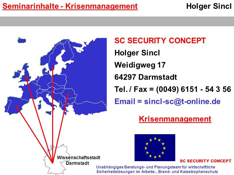 Holger Sincl SC SECURITY CONCEPT Holger Sincl Weidigweg 17 64297 Darmstadt Tel. / Fax = (0049) 6151 - 54 3 56 Email = sincl-sc@t-online.de SC SECURITY