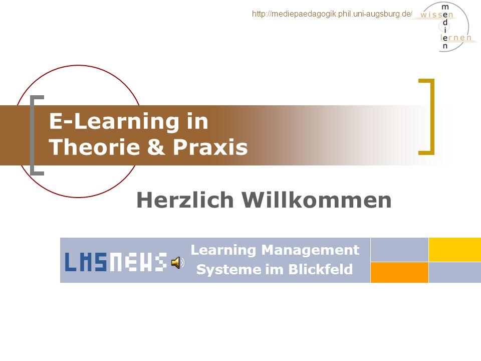 http://mediepaedagogik.phil.uni-augsburg.de/ E-Learning in Theorie & Praxis Learning Management Systeme im Blickfeld Herzlich Willkommen