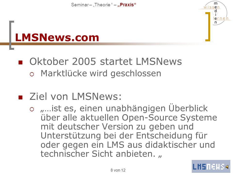 8 von 12 LMSNews.com Oktober 2005 startet LMSNews Marktlücke wird geschlossen Ziel von LMSNews: …ist es, einen unabhängigen Überblick über alle aktuel