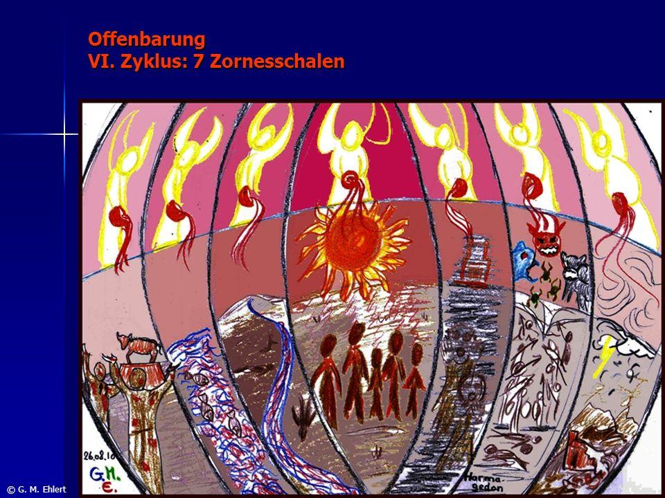 Offenbarung VI. Zyklus: 7 Zornesschalen © G. M. Ehlert