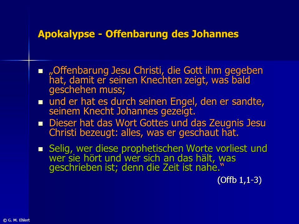 Apokalypse - Offenbarung des Johannes Offenbarung Jesu Christi, die Gott ihm gegeben hat, damit er seinen Knechten zeigt, was bald geschehen muss; Off